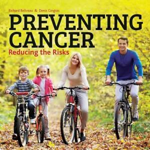 Beliveau, Richard-Preventing Cancer  BOOK NEU