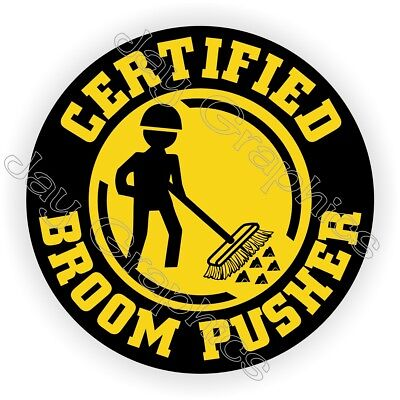 Funny Broom Pusher Hard Hat Sticker Decal Label Helmet Laborer Sweeper Safety