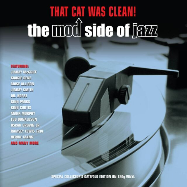 That Cat Was Clean! - The Mod Side Of Jazz (2LP Gatefold 180g Vinyl) NEW/SEALED