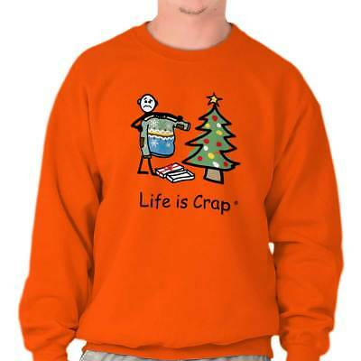 Life is Crap Ugly Christmas Sweater Funny Shirt Gift Idea Pullover Sweatshirt - Ugly Christmas Sweaters Ideas