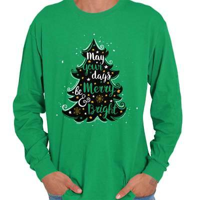 May Your Days Be Merry and Bright Cool Fashion Christmas Long Sleeve T-Shirt ()