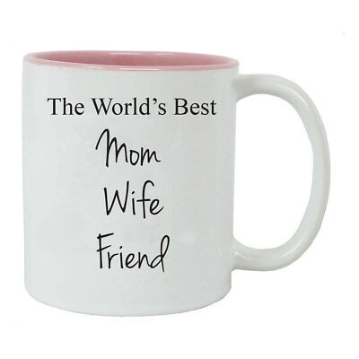 The World's Best - Mom, Wife, Friend 11-Ounce Ceramic Coffee Mug, (The World's Best Mom)