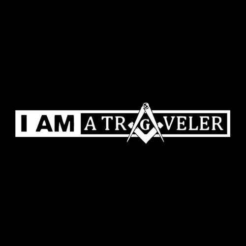 I am a Traveler Square & Compass Masonic Vinyl Decal - White 6 Inch