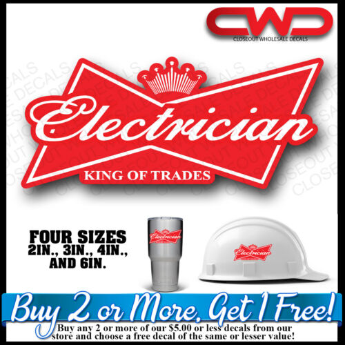 Electician Decal Hard hat, Sticker King of Trades Vehicle Cup Cooler Cell 100010