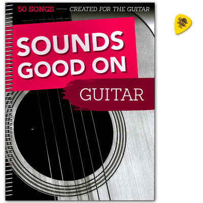 Sounds Good On Guitar: 50 Songs Created For The Guitar - BOE7904 - 9783865439987
