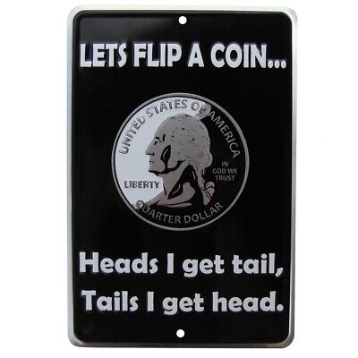 Flip Coin Funny Metal Sex Sign Heads Got Tail Tails Get Head Bar Pub Wall Decor