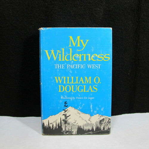 My Wilderness The Pacific West by Douglas JUST A WONDERFUL MUST READ Hardback