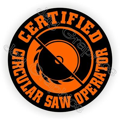 Circular Saw Operator Funny Hard Hat Sticker Decal Label Helmet Carpenter
