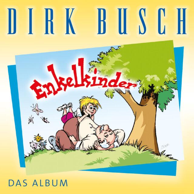 DIRK BUSCH Enkelkinder - Die schönsten Lieder für Eltern und Großeltern CD NEU