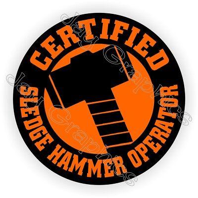 Funny Sledge Hammer Operator Hard Hat Sticker Decal Label Safety Helmet Foreman