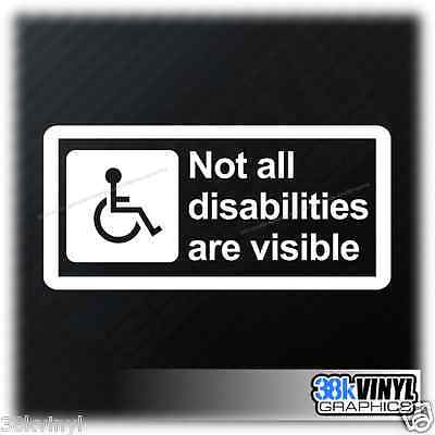 Not All Disabilities Are Visible Car Van Window Bumper Sticker Decal