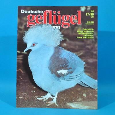 Deutsche Geflügel-Zeitung 17/1990 Sächsische Flügeltauben Chinasittich Gänse