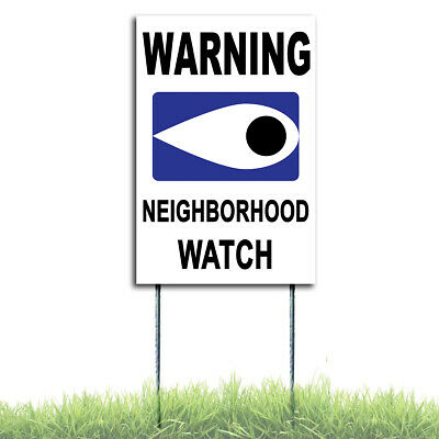 Warning - Neighborhood Watch Coroplast Sign Indoor Outdoor Windows H Stake