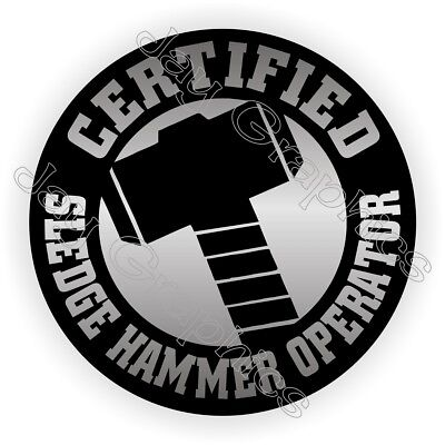 Sledge Hammer Operator Hard Hat Sticker Funny Decal Label Safety Helmet