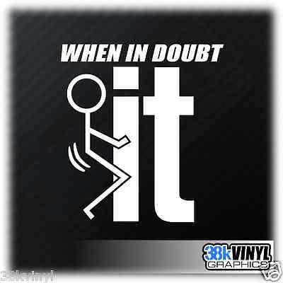 When In Doubt F It Funny Car Window Bumper Drift JDM DUB Sticker Decal