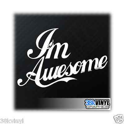 Im Awesome Funny Car/Window/Bumper JDM Drift Euro Dub Vinyl Decal Sticker