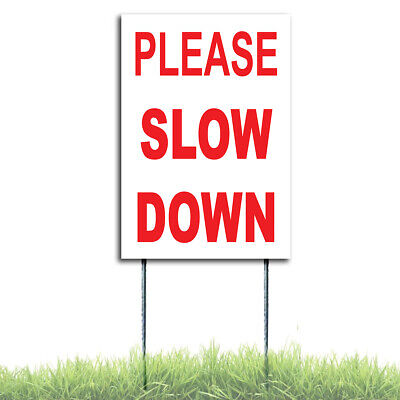 Please Slow Down Coroplast Sign Plastic Indoor Outdoor Window H Stake