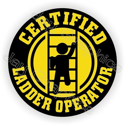 Funny Hard Hat Sticker Certified Ladder Operator Helmet Decal Label Safety