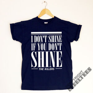 The Killers T-SHIRT band lyrics  - read my mind i don't shine if you don't shine