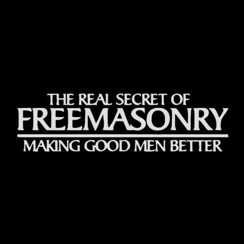 Real Secret of Freemasonry Making Men Better Masonic Vinyl Decal - White 6 Inch