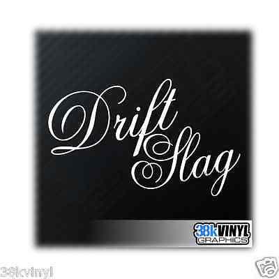 DRIFT SLAG Funny Car/Window/Bumper Novelty JDM Euro Vinyl Decal Sticker