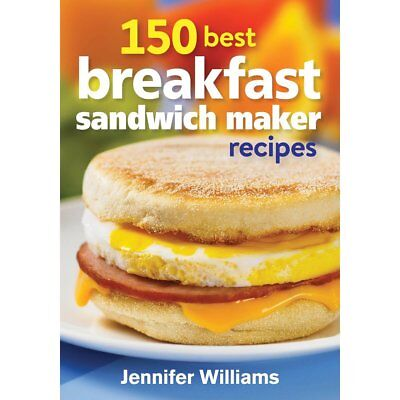 Firefly 150 Best Breakfast Sandwich Maker Recipes Book by Jennifer