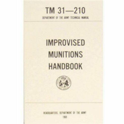 IMPROVISED MUNITIONS HANDBOOK TM 31-210 1969 Field Manual Handbook Guide Book