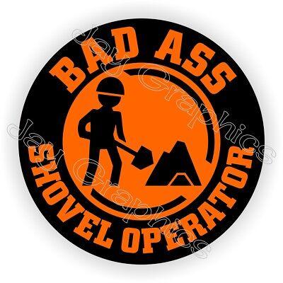 Bad Ass Shovel Operator Funny Hard Hat Sticker Road Construction Helmet Decal