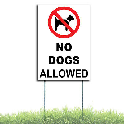 No Dogs Allowed Coroplast Sign Plastic Indoor Outdoor Window H Stake