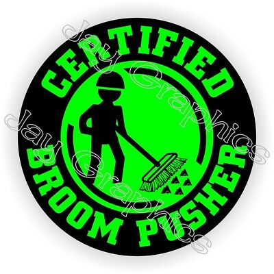 Funny Broom Pusher Hard Hat Sticker Helmet Decal Label Sweeper Safety Laborer