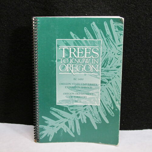 Trees to Know in Oregon EC 1450 University Forestry 1995 COMPLETE