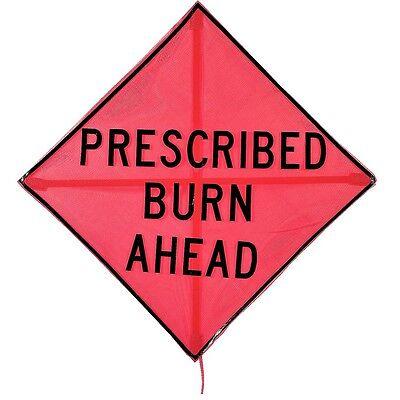 Sign Prescribed Burn Ahead Folding Fire 36 X 36 Blackorange Nylon Mesh New