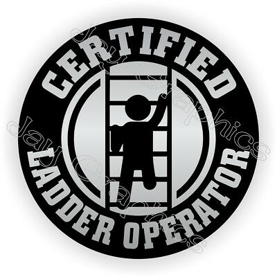 Certified Ladder Operator Funny Hard Hat Sticker Decal Label Helmet Foreman