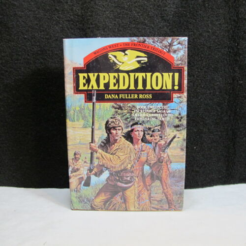Expedition! WAGONS WEST THE FRONTIER TRILOGY Americas Pioneering Family