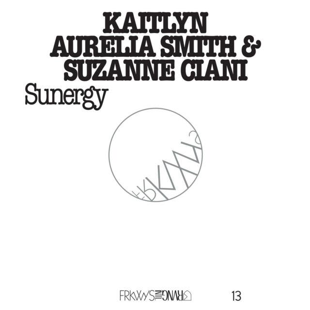 Kaitlyn Aurelia Smith And Suzanne Clani  - Sunergy VINYL LP