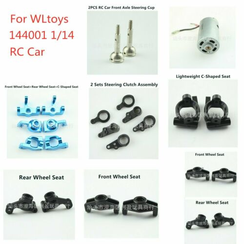 Car Parts - WLtoys 144001 1/14 RC Car Spare Parts Wheel Seat Set/Brush Motor/Steering Cup