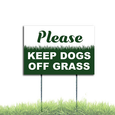 Please Keep Dogs Off Grass Sign Coroplast Plastic Outdoor Window H Stake