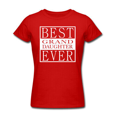 Funny Best Granddaughter Ever T Shirts Mothers Day Christmas Gift present (Best 30th Birthday Presents)