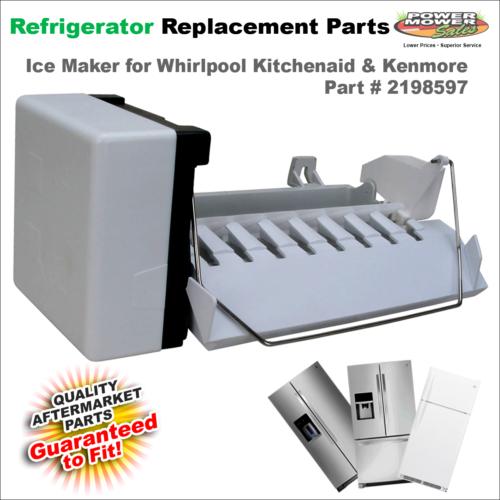 2198597 refrigerator Ice Maker Whirlpool Kitchenaid Kenmore
