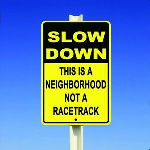 Slow Down This Is A Neighborhood Not A Racetrack Safety Funny 8