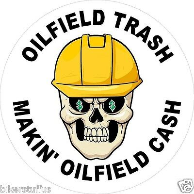 Oilfield Trash Makin Oilfield Cash Hard Hat Sticker Lot Of 3 Hard Hat Sticker