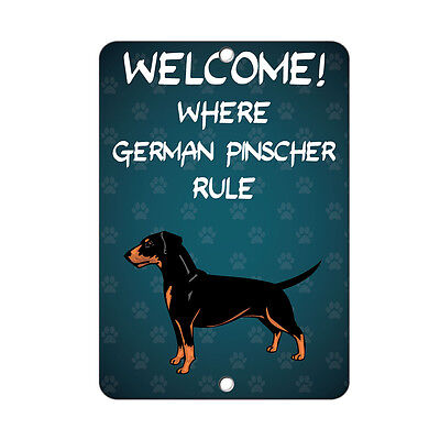 Pinscher Welcome Sign (Welcome where GERMAN PINSCHER DOG Rule Metal Sign - 8 In x 12)