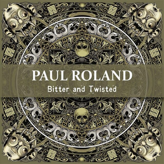 PAUL ROLAND Bitter And Twisted CD 2015