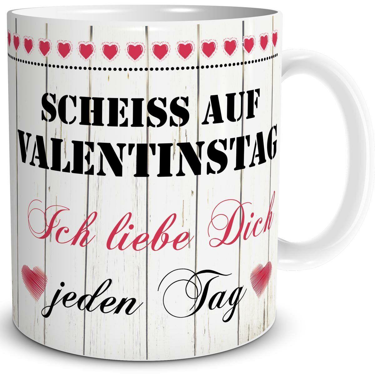 Kaffeetasse - Scheiß auf Valentinstag - Geschenk für Sie und Ihn Liebe Jahrestag