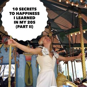 10 Secrets to Happiness I Learned in My 20s - Pt 2