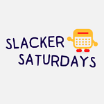 Slacker Saturdays