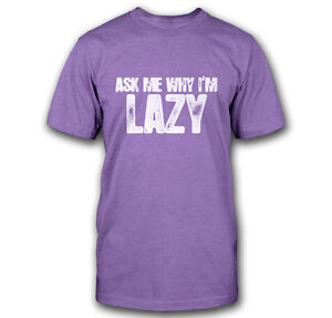 SLOTH ASK ME WHY I/'M LAZY FLIP OVER TEE FUNNY CUTE ZOO ANIMAL GEEK T-SHIRT TEE