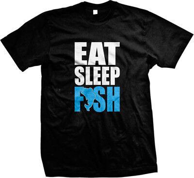 Eat Sleep Fish- Outdoors Fishing Addict Funny Sayings Slogans Mens T-shirt