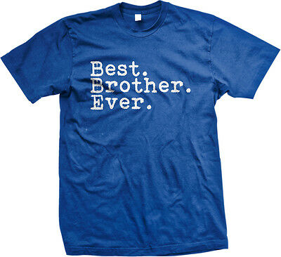 Best. Brother. Ever. Sibling Bro Family Friend Big Love Bond Twin Men's