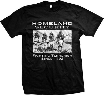 Homeland Security Fighting Terrorism Since 1492  Native American  Mens T Shirt